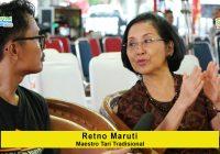 Retno Maruti (Maestro Tari Tradisional): Boleh Ikuti Zaman Tapi Pondasi Jangan Goyah
