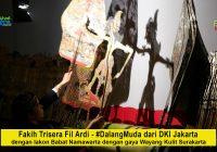 Fakih Trisera Fil Ardhi, #DalangMuda dari DKI Jakarta, dengan lakon Babad Wanamarta