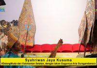 Syahriwan Jaya Sukma #DalangMuda dari Kalsel dengan lakon Gugurnya Aria Suragandamara